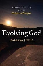 Evolving God: A Provocative View on the Origins of Religion, Barbara J. King, Go