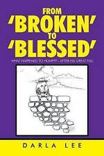 NEW From 'Broken' to 'Blessed': What Happened to Humpty - After His Great Fall