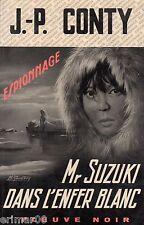Mr SUZUKI dans l'enfer blanc / Jean Pierre CONTY // Fleuve Noir // 1 ère Edition