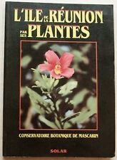 L'île de la Réunion par ses plantes éd Solar 1992