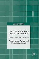 The Life Insurance Industry in India: Current State and Efficiency (Hardback or