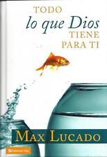 NEW - Todo lo que Dios tiene para ti (Spanish Edition) by Lucado, Max
