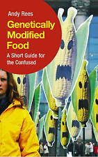 Genetically Modified Food: A Short Guide For the Confused,Rees, Andy,Excellent B