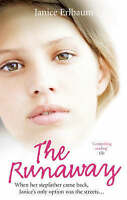 The Runaway. When her stepfather came back, Janice's only option was the streets