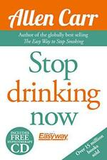 Stop Drinking Now: The Easy Way (Allen Carr's Easy Way) by Allen Carr   Paperbac