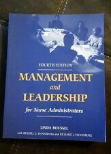 Management and Leadership for Nurse Administrators by Linda Roussel (2006,...