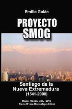 Proyecto Smog : Santiago de la Nueva Extremadura (1541-2008) by Emilio Galan...