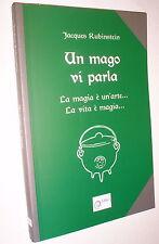 Jacques Rubinstein Un mago vi parla. La magia è un'arte... La vita è magia...