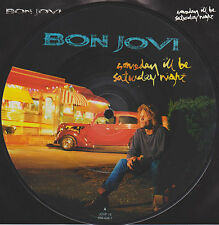 "BON JOVI 7"" VINYL PICTURE PIC DISC SOMEDAY I'LL BE SATURDAY NIGHT / ALWAYS LIVE"