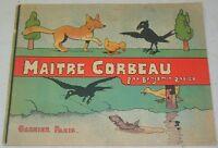 RARE Benjamin Rabier MAITRE CORBEAU Garnier 1937 EO bon état +