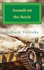 Assault on the Reich : A William Harding Novel by Richard Testrake WW2 Fiction