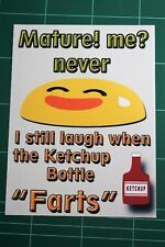 Retro Mature me never still laugh ketchup bottle farts A5 funny metal sign gift