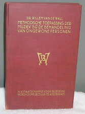 WILLEM VAN DE WALL MUSIC THERAPY BOOK IN DUTCH MUZIEK EN ONGEWONE PERSONEN