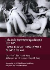Liebe in der deutschsprachigen Literatur nach 1945 - L'amour au present. Histoir