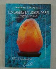 Les Lampes En Cristal De Sel - JACQUEMET Jean-Paul / Santé Bien être