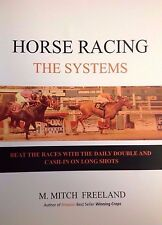 HORSE RACING:  THE SYSTEMS by M. Mitch Freeland