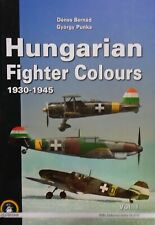 HUNGARIAN FIGHTER COLOURS, VOL. 1: 1930-1945 (WHITE By Gyorgy Punka - NEW