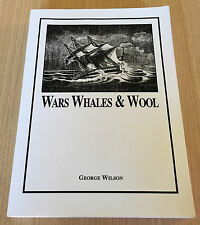 George Wilson - WARS WHALES & WOOL - Family History - Australia, NZ & Fiji  Book