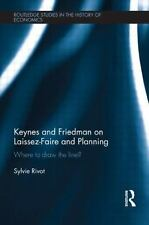 Keynes and Friedman on Laissez-Faire and Planning : 'Where to Draw the Line?'...