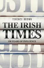The Irish Times: 150 Years of Influence, Terence Brown, Used; Good Book