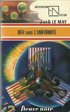 FLEUVE NOIR - ANTICIPATION N° 785 : DEFI DANS L'UNIFORMITE - J. & D. LE MAY TTBE