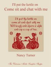 I'll put the kettle on come sit and chat,sampler,counted cross stitch chart, new