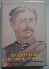 The Life and Times of A Victorian Officer by Alan Harfield SIGNED First Edition