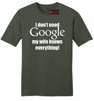 I Don't Need Google My Wife Knows Everything Mens Soft T Shirt Husband Gift Z2