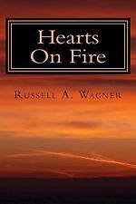 Hearts on Fire : A Spiritual Journey of Love and Loss by Russell Wagner...