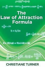 The Law of Attraction Formula by Christiane Turner (2015, Paperback)