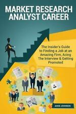 Market Research Analyst Career (Special Edition) : The Insider's Guide to...