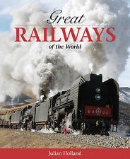 Great Railways of the World (AA Illustrated Reference) (Aa), Julian Holland, New