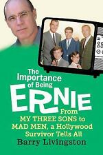 The Importance of Being Ernie: From My Three Sons to Mad Men, a Hollyw-ExLibrary