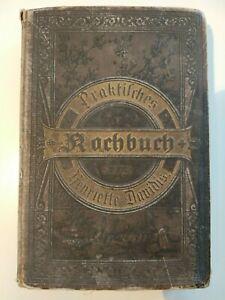 Praktisches Kochbuch - antik - Henriette Davidis - 1890