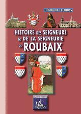 Histoire des Seigneurs et de la Seigneurie de Roubaix - Th. Leuridan