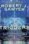 Triggers - Good - Sawyer, Robert J. - Hardcover