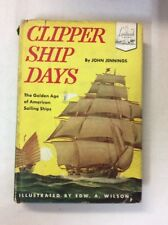 Clipper Ship Days by John Jennings Illustr by E Wilson 1952 (HC)-Fair