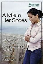 A Mile in Her Shoe : Lessons from the Lives of Old Testament Women