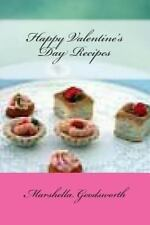 Happy Valentine's Day Recipes by Marshella Goodsworth (2013, Paperback)