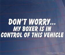 No te preocupes mi boxeador está en el control de este vehículo Funny car/van Perro Con Adhesivo