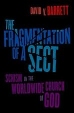 The Fragmentation of a Sect : Schism in the Worldwide Church of God by David...