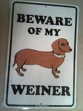 "Beware of my weiner - metal puppy dog sign funny - New 18""x12"" Dachshund"