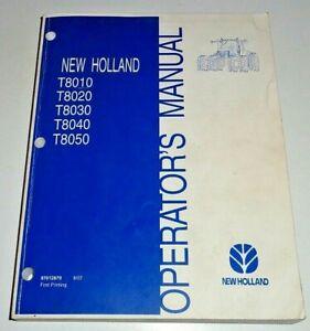 New Holland T8010 T8020 T8030 T8040 T8050 Tractor Operators Manual 8/07 NH OEM!