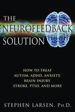 Very Good, The Neurofeedback Solution: How to Treat Autism, ADHD, Anxiety, Brain