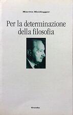 Heidegger, Per la determinazione della filosofia, Guida, Napoli 2002 2ᵃ ed. ita.