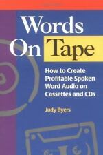 Words On Tape: How To Create Profitable Spoken Word Audio on Cassettes and CDs