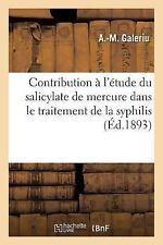Contribution a l'Etude du Salicylate de Mercure Dans le Traitement de la...