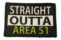 Straight Outta Area 51 Morale Patch Tactical Military They cant stop all of us