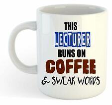 This Lecturer Runs On Coffee & Swear Words Mug - Funny, Gift, Jobs