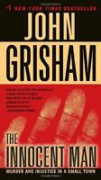 The Innocent Man: Murder and Injustice in a Small Town by John Grisham